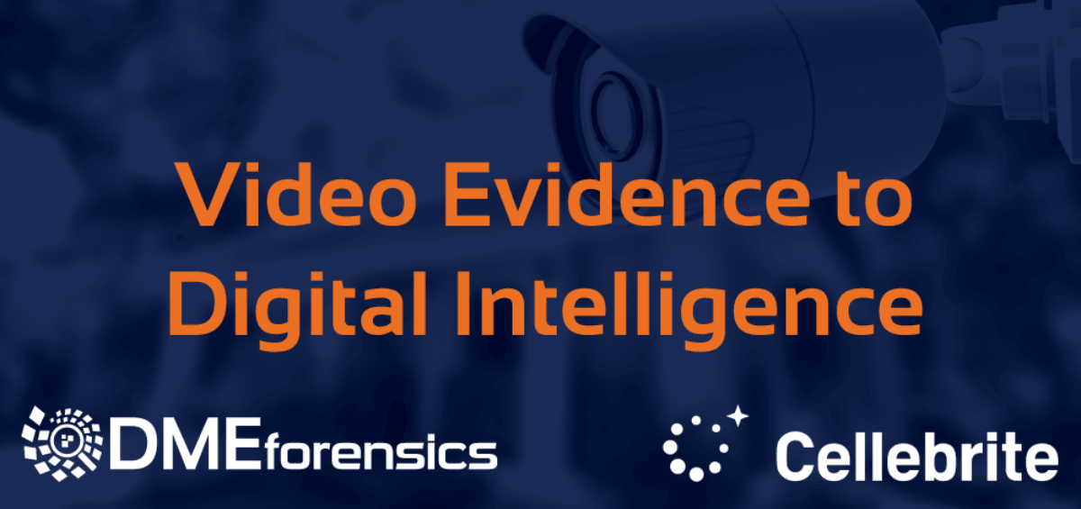 Video Evidence to Digital Intelligence with DME Forensics and